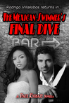 The Mexican Swimmer's Final Dive (The Mexican Swimmer #2)