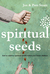 Spiritual Seeds: How to Cultivate Spiritual Wealth Within Your Future Children