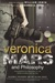 Veronica Mars and Philosophy: Investigating the Mysteries of Life (Which Is a Bitch Until You Die)