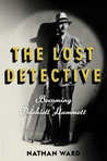 The Lost Detective: Becoming Dashiell Hammett
