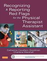 Recognizing and Reporting Red Flags for the Physical Therapist Assistant: Recognizing and Reporting Red Flags