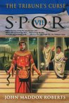 SPQR VII: The Tribune's Curse (SPQR, #7)