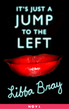 It's Just a Jump to the Left by Libba Bray