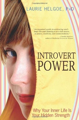 Introvert Power by Laurie A. Helgoe