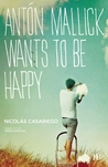 Antón Mallick Wants to Be Happy
