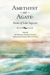 Amethyst and Agate: Poems of Lake Superior