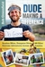 Dude Making a Difference: Bamboo Bikes, Dumpster Dives and Other Extreme Adventures Across America