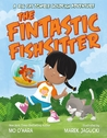 My Big Fat Zombie Goldfish: The Fintastic Fishsitter: A Big Fat Zombie Goldfish Adventure
