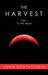 The Harvest (Part I: To The...