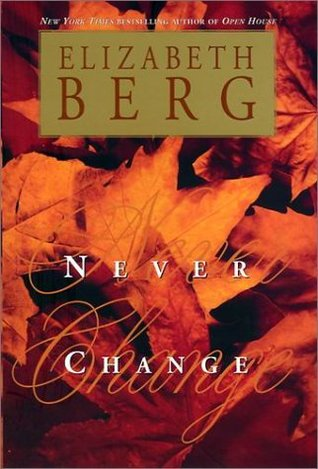 Never Change by Elizabeth Berg