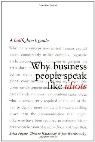 Why Business People Speak Like Idiots by Brian Fugere