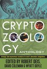 Cryptozoology Anthology by Robert Deis