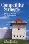 Competitive Struggle: America's Western Fur Trading Posts, 1764-1865