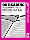 On Reading: Notes on the literary landscape, 1995-2012
