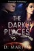 The Dark Places by D.  Martin