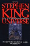 The Stephen King Universe: The Guide to the Worlds of the King of Horror