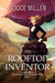 The Rooftop Inventor (The Adventures of Theodocia Hews, #1)