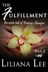 The Fulfillment: (Erotic Historical Romance) (Princess Shanyin Book 3)