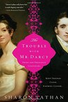 The Trouble with Mr. Darcy (Darcy Saga #5)