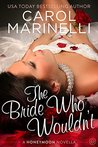 The Bride Who Wouldn't (The Honeymoon Series #1)