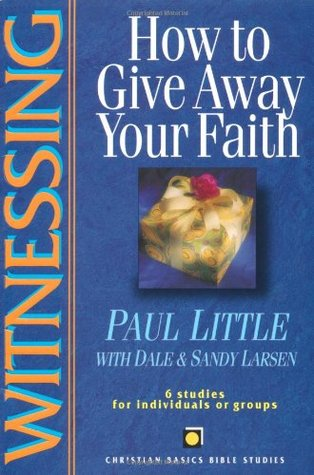 Witnessing: How to Give Away Your Faith