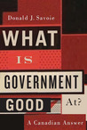 What Is Government Good At?: A Canadian Answer