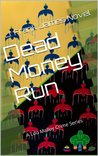 Dead Money Run (Lou Malloy Crime, #1)