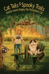 Cat Tails & Spooky Trails (The Mattie and Bogey Nature Adventures Book 1)