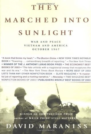 They Marched Into Sunlight: War and Peace, Vietnam and America, October 1967