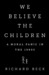 We Believe the Children: The Story of a Moral Panic