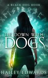 Lie Down with Dogs (Black Dog, #3)