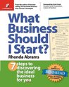 What Business Should I Start?: 7 Steps to Discovering the Ideal Business for You