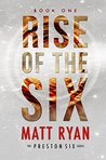 Rise of the Six (The Preston Six, #1)