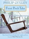 Front Porch Tales: Warm Hearted Stories of Family, Faith, Laughter and Love (Porch Talk series, #2)