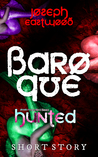 Baroque (Hunted: Over My Spilled Blood, #2)