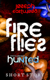 Fireflies (Hunted: Over My Spilled Blood, #3)