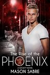 The Rise of the Phoenix by Mason Sabre
