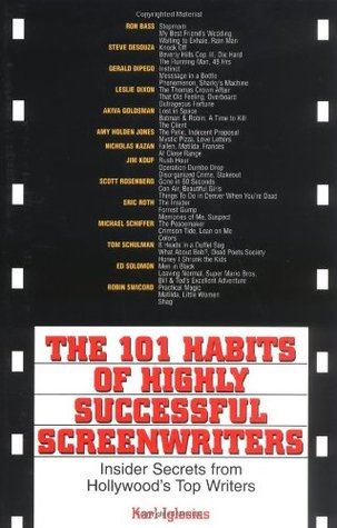 The 101 Habits of Highly Successful Screenwriters by Karl Iglesias