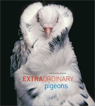 Extraordinary Pigeons by Stephen Green-Armytage