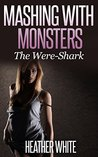 Mashing With Monsters: The Were-Shark