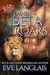 When a Beta Roars (A Lion's Pride, #2)