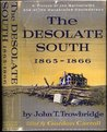 The Desolate South, 1865-1866: a Picture of the Battlefields and of the Devastated Confederacy