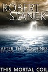 Awakening (This Mortal Coil: After the Machines #1)