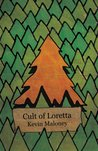 Cult of Loretta by Kevin Maloney
