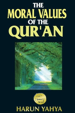 The Moral Values of the Qur'an by Harun Yahya