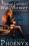 Sexual Exploits of a Wallflower by Cassidy Phoenyx