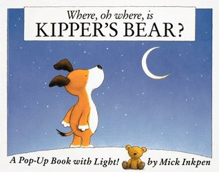 Where, Oh Where, Is Kipper's Bear?: A Pop-Up Book with Light!