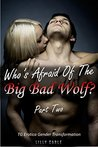 Who's Afraid of the Big Bad Wolf? Part Two: TG Erotica Gender Transformation