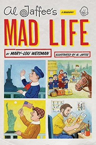 Al Jaffee's Mad Life by Mary-Lou Weisman
