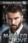 Marked For Love (Mob Romance)